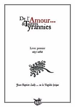 De L'amour et Autres Tyrannies - Volume 1 LULLY Partition laflutedepan