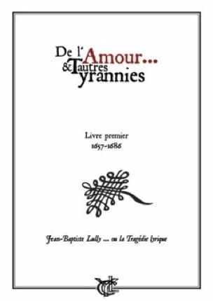 De L'amour et Autres Tyrannies - Volume 1 - LULLY - laflutedepan.com