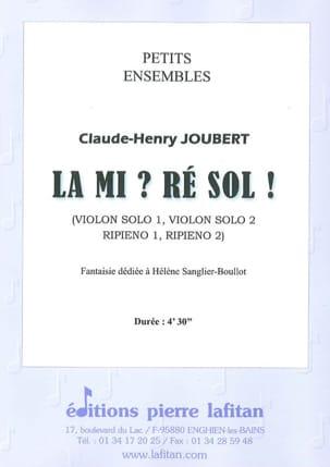 Claude-Henry Joubert - La Mi ? Ré Sol ! - Partition - di-arezzo.fr