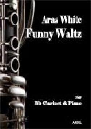 Funny Waltz Aras White Partition Clarinette - laflutedepan