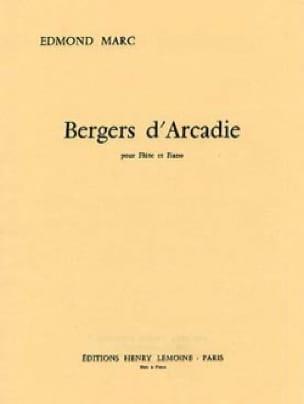 Bergers d' Arcadie - Edmond Marc - Partition - laflutedepan.com