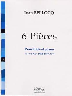 6 Pièces Ivan Bellocq Partition Flûte traversière - laflutedepan