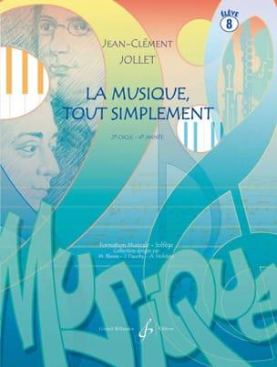 La Musique Tout Simplement - Volume 8 Jean-Clément Jollet laflutedepan