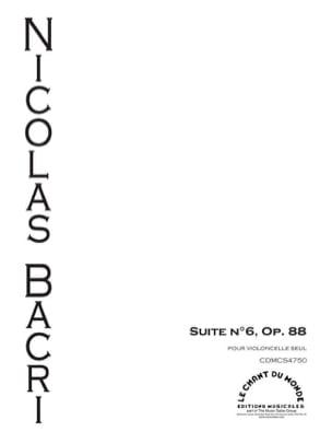 Suite N° 6 Opus 88 Nicolas Bacri Partition Violoncelle - laflutedepan
