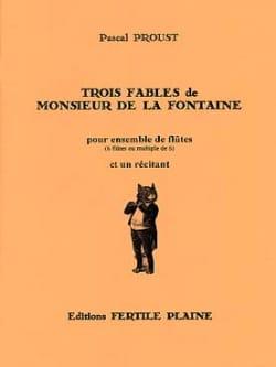 Trois Fables de Monsieur de la Fontaine Pascal Proust laflutedepan