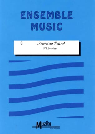 American Patrol -Ensemble F. W. Meacham Partition laflutedepan
