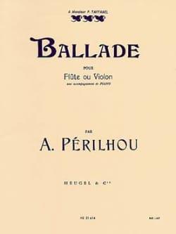 Ballade - Flûte ou Violon A. Périlhou Partition laflutedepan
