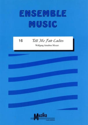 Tell me fair ladies -Ensemble MOZART Partition laflutedepan