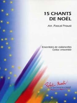 15 Chants de Noël Pascal Proust Partition Violoncelle - laflutedepan