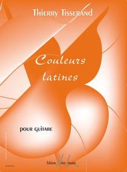 Couleurs Latines TISSERAND Partition Guitare - laflutedepan