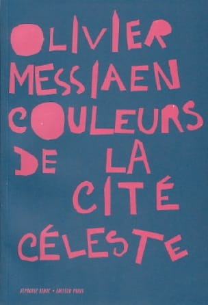 Couleurs de la Cité céleste - Conducteur - MESSIAEN - laflutedepan.com