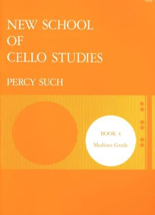 Percy Such - New School of Cello Studies - Volume 4 - Partition - di-arezzo.co.uk