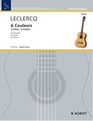 6 Couleurs Norbert Leclercq Partition Guitare - laflutedepan