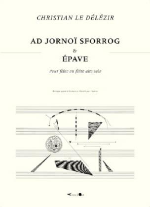 Ad Jornoï Sforrog et Epave - Délézir Christian Le - laflutedepan.com