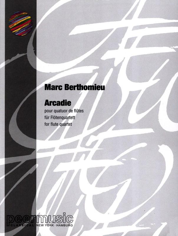 Arcadie - 4 Flûtes - Marc Berthomieu - Partition - laflutedepan.com