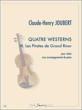 Claude-Henry Joubert - Quatre westerns III. Les Pirates de Grand River - Partition - di-arezzo.fr