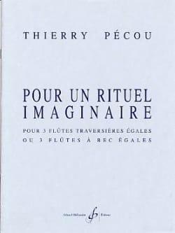 Pour un rituel imaginaire Thierry Pécou Partition laflutedepan