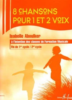 8 Chansons pour 1 et 2 voix - Isabelle Aboulker - laflutedepan.com