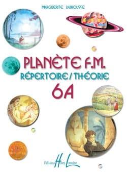 Planète FM 6A- Répertoire + Théorie Marguerite Labrousse laflutedepan