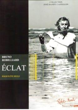 Eclat - Flûte seule Bruno Robilliard Partition laflutedepan
