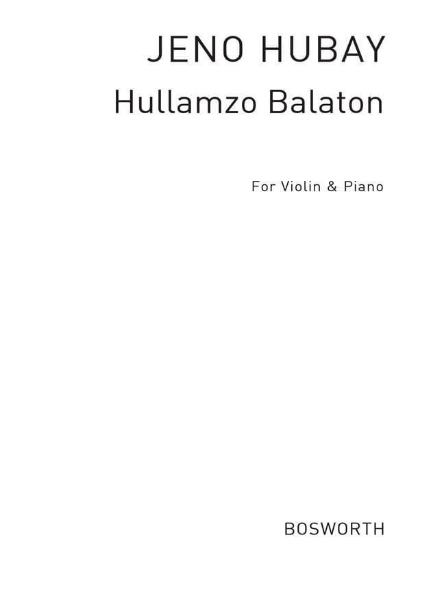 Hullamzo Balaton, op. 33 - Jenö Hubay - Partition - laflutedepan.com