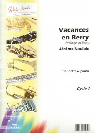 Vacances en Berry Jérome Naulais Partition Clarinette - laflutedepan