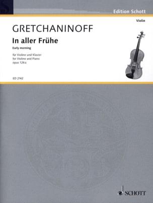 In aller Frühe op. 126a - Violon Alexandre Gretchaninov laflutedepan