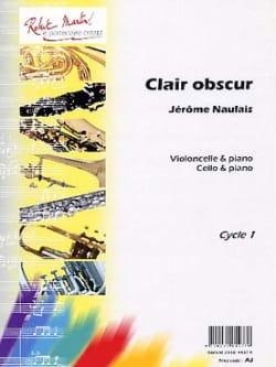 Clair obscur Jérôme Naulais Partition Violoncelle - laflutedepan