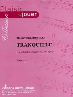 Tranquille Thierry Deleruyelle Partition Tuba - laflutedepan
