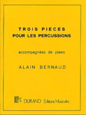 Trois Pièces Pour Percussion - Alain Bernaud - laflutedepan.com