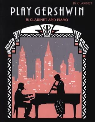 Play Gershwin GERSHWIN Partition Clarinette - laflutedepan