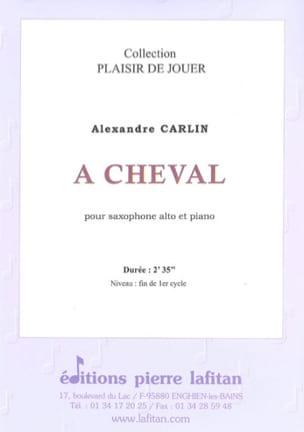 A Cheval Alexandre Carlin Partition Saxophone - laflutedepan
