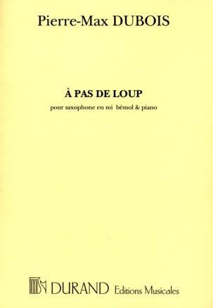 A Pas de Loup Pierre-Max Dubois Partition Saxophone - laflutedepan