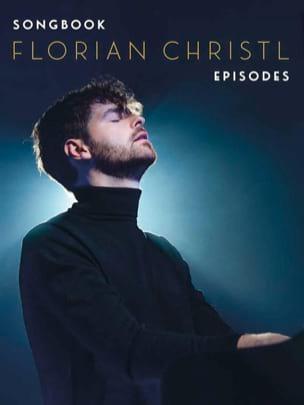 Episodes - Songbook Florian Christl Partition Piano - laflutedepan