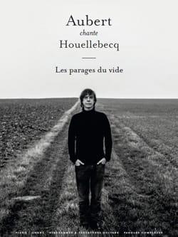 Aubert chante Houellebecq - Les parages du vide laflutedepan