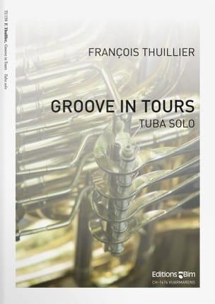 Groove In Tours François Thuillier Partition Tuba - laflutedepan