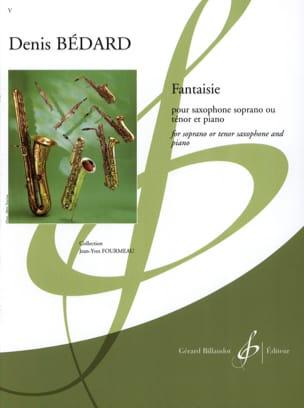 Fantaisie Denis Bedard Partition Saxophone - laflutedepan