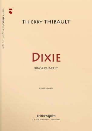 Dixie Thierry Thibault Partition Ensemble de cuivres - laflutedepan