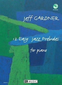 12 Easy Jazz Preludes For Piano Jeff Gardner Partition laflutedepan