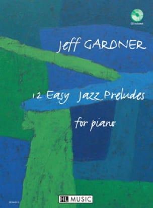 12 Easy Jazz Preludes For Piano - Jeff Gardner - laflutedepan.com