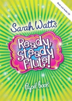 Ready Steady Flute! - Livre de l'étudiant Sarah Watts laflutedepan