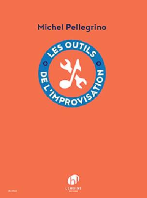 Les Outils de l'Improvisation - Michel Pellegrino - laflutedepan.com