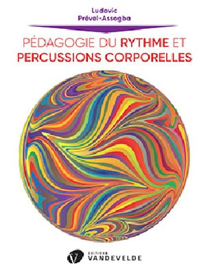 Ludovic PREVEL-ASSOGBA - Rhythm Pedagogy and Body Percussion - Partition - di-arezzo.co.uk