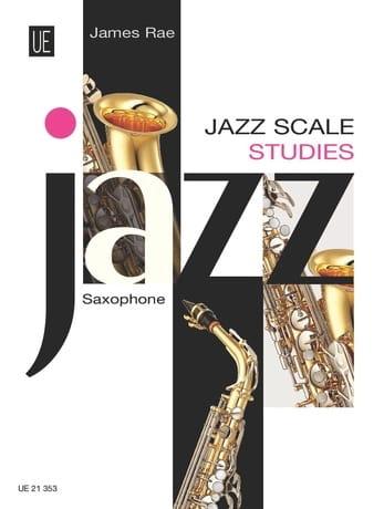 Jazz Scale Studies Saxophone - James Rae - laflutedepan.com