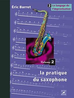 La Pratique du Saxophone Volume 2 - le Langage de L' Improvisation - laflutedepan.com