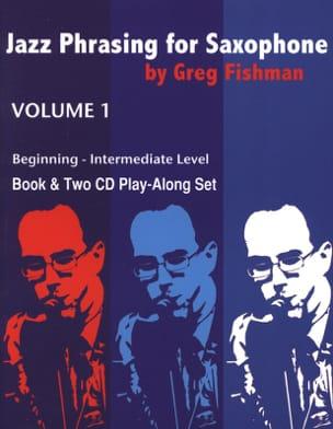 Jazz Phrasing for Saxophone - Volume 1 Greg Fishman laflutedepan