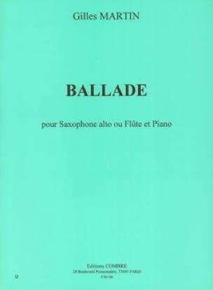 Ballade - Gilles Martin - Partition - Saxophone - laflutedepan.com
