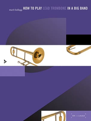 How To Play Lead Trombone In A Big Band Mark Kellogg laflutedepan