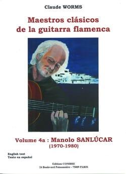 Volume 4a : Manola Sanlucar 1970-1980 Claude Worms laflutedepan