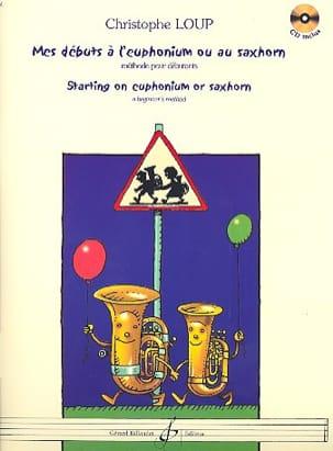 Mes Débuts A L' Euphonium ou Au Saxhorn Christophe Loup laflutedepan